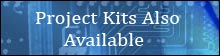 Project Kits Also Available